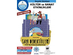 """Beyşehir'de """"Sayı Dedektifleri"""" isimli çocuk oyunu sahnelenecek"""