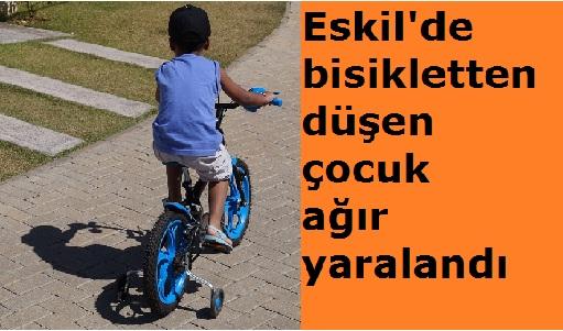 Eskil'de bisikletten düşen çocuk ağır yaralandı
