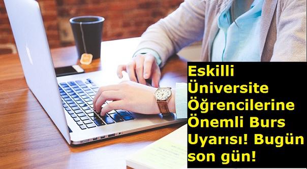 Eskilli Üniversite Öğrencilerine Önemli Burs Uyarısı