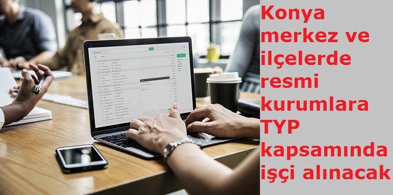Konya merkez ve ilçelerde resmi kurumlara TYP kapsamında işçi alınacak