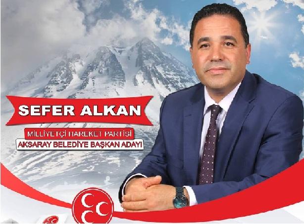 MHP'nin Aksaray Belediye Başkan Adayı Sefer Alkan oldu