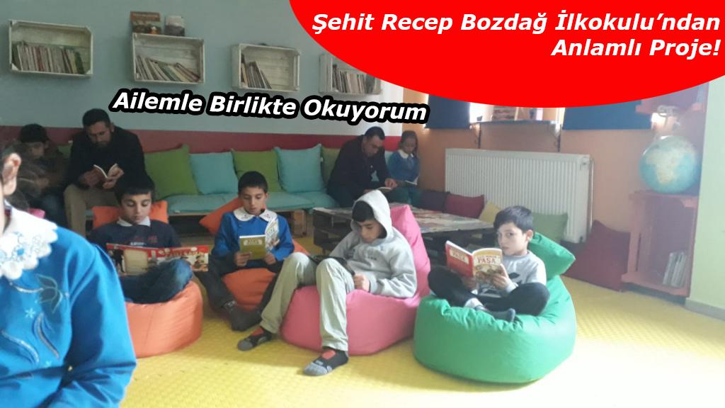 """Şehit Recep Bozdağ İlkokulu'ndan anlamlı Proje!, """"Ailemle Birlikte Okuyorum"""""""
