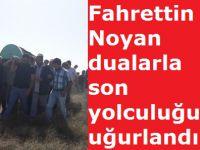 Fahrettin Noyan dualarla son yolculuğuna uğurlandı