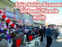 Eyüp Sultan Eczanesi Görkemli Törenle Açıldı