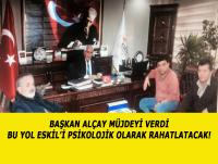 """Başkan Alçay, """"Bu Yol Eskil'i Psikolojik olarak rahatlatacak!"""""""