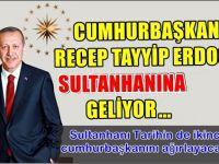 Cumhurbaşkanı Erdoğan Sultanhanı'na geliyor