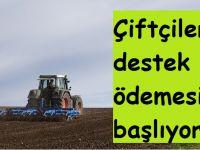 Çiftçilere destek ödemesi başlıyor!