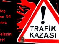 Eskilli vatandaş kazadan 54 gün sonra yaşam mücadelesini kaybetti