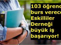 103 öğrenciye burs verecek Eskilliler Derneği büyük iş başarıyor
