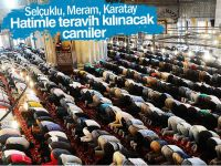 İşte Konya'da hatimle teravih kılınacak camiler!