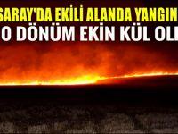 Aksaray'da 1.500 dönüm ekin kül oldu!