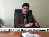 Süleyman Altan'ın Kurban Bayramı Mesajı