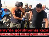 Aksaray'da görülmemiş kaza! Yaşlı adam 30 metrelik kuyuya düştü