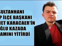 CHP Sultanhanı İlçe Başkanı Ahmet Karacaer'in acı günü