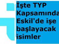 İşte TYP Kapsamında Eskil'de işe başlayacak isimler!