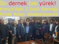 İki dernek tek yürek! Konya'daki 2 Eskil Derneği Ortak Adayı Destekleyecek