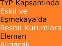 TYP Kapsamında Eskil ve Eşmekaya'da Resmi Kurumlara Personel Alınacak