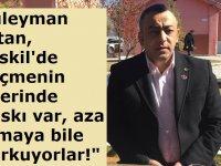 """Süleyman Altan, """"Eskil'de seçmenin üzerinde baskı var!"""""""