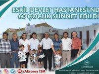 Eskil Devlet Hastanesi'nde 60 çocuk sünnet edildi