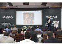 MÜSİAD'ta iş hayatında algı yönetimi konuşuldu