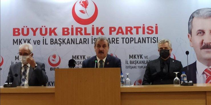 """BBP Genel Başkanı Destici: """"Eski Türkiye özlemi içerisinde olanlar erken seçim istiyorlar"""""""