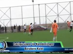 Eskilgücü Karadenizspor  Maç özeti